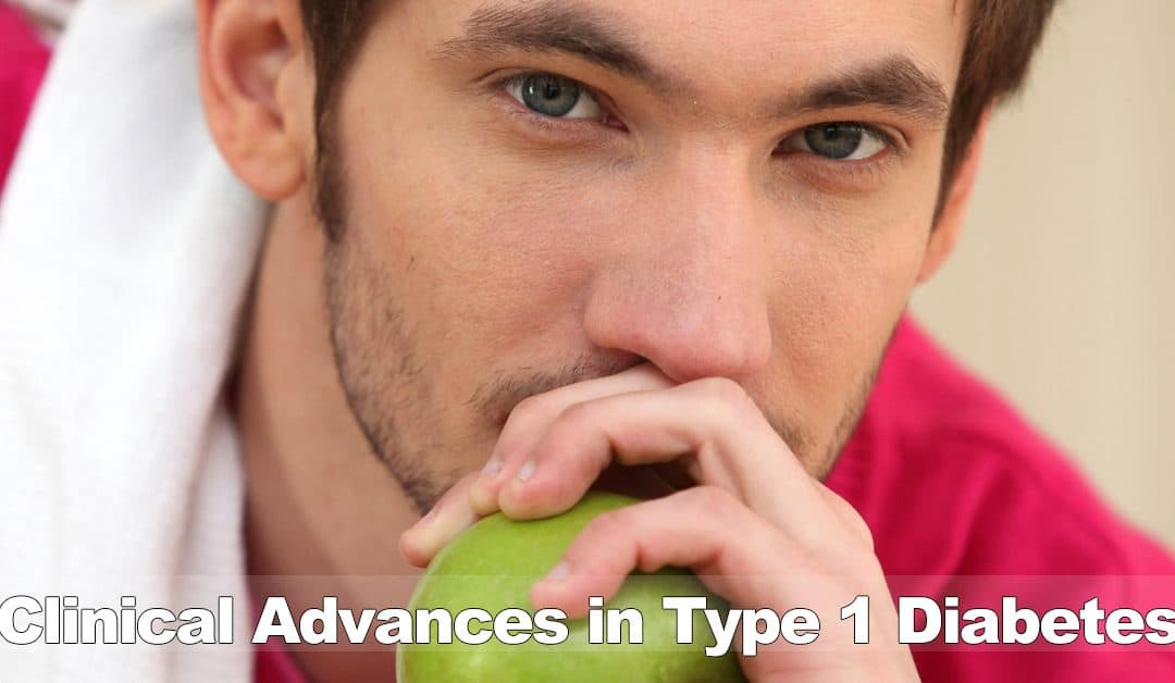 Clinical Advances in Type 1 Diabetes