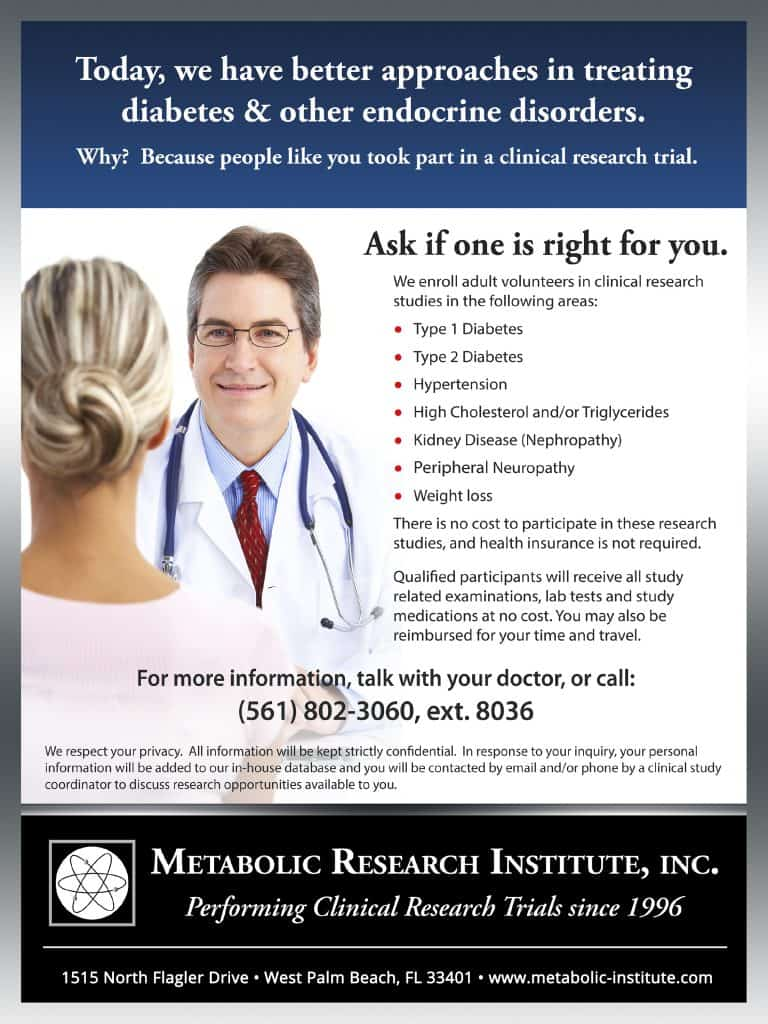 Metabolic Research Institute in West Palm Beach is currently enrolling qualified adult volunteers for diabetes and/or high cholesterol clinical trials.